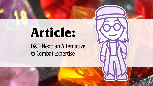 Article: D&D Next – An Alternative to Combat Expertise