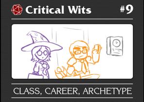 Episode 9: Class, Career, Archetype