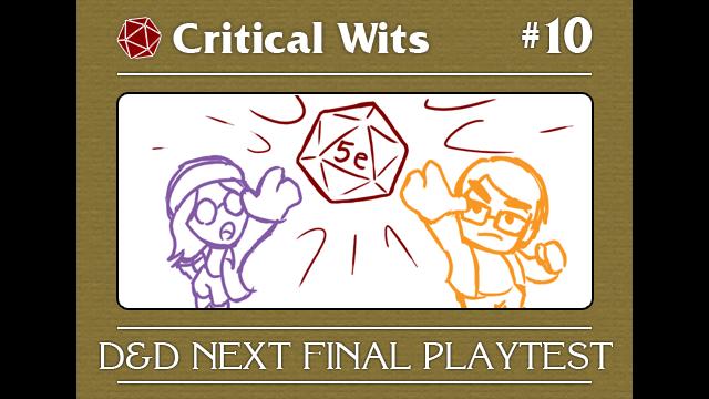 Episode 10: D&D Next Final Playtest