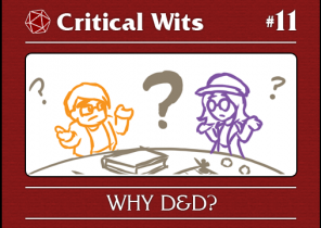 Episode 11: Why D&D?